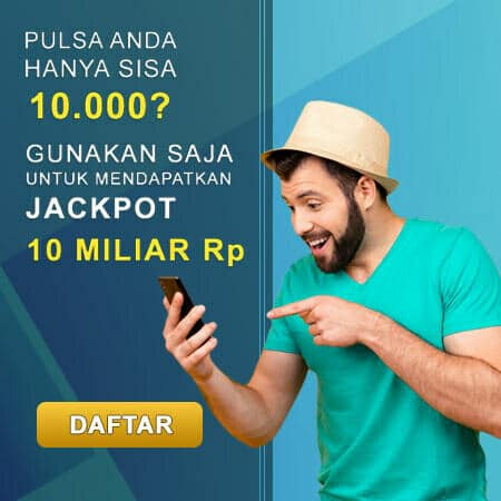 Slot Deposit Pulsa Tanpa Potongan Hadiah Jackpot 10 Miliar